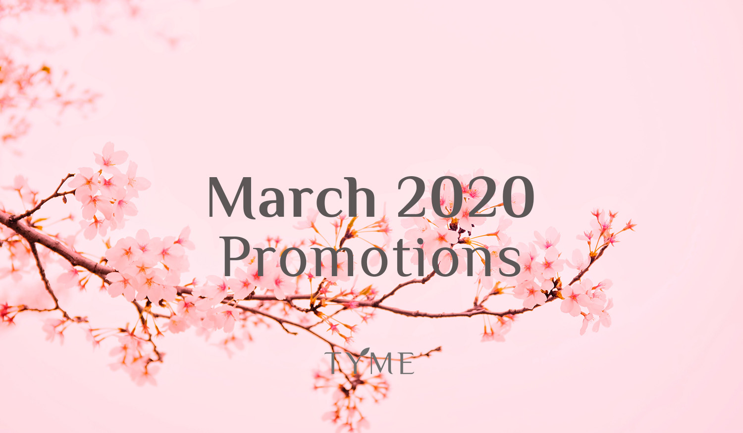 TYME Promotion of March 2020
